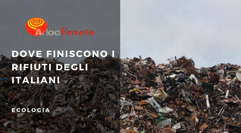 adoc veneto, rifiuti italiani, dove finiscono i rifiuti