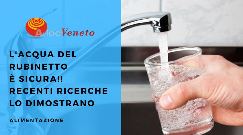 l'acqua del rubinetto è sicura, possiamo bere l'acqua del rubinetto, adoc veneto