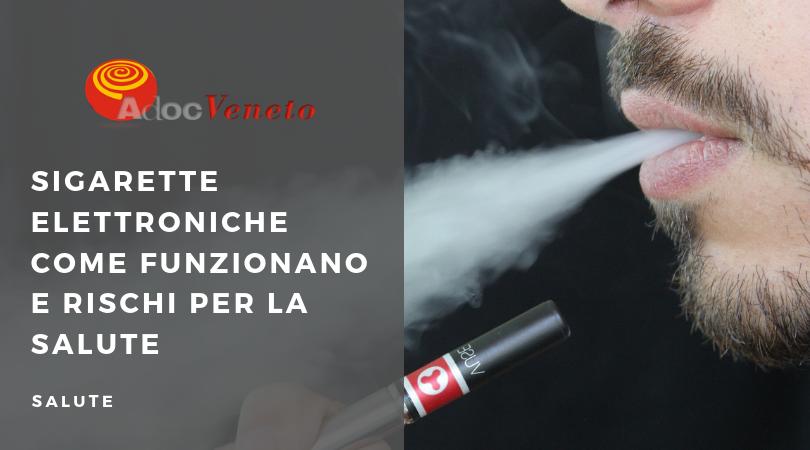 pericoli delle sigarette elettroniche, come funziona la sigaretta elettronica