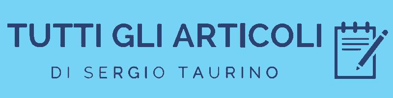 Tutti gli articoli di Sergio Taurino